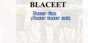 Blaceet - Sweet girl (Sweet lies)